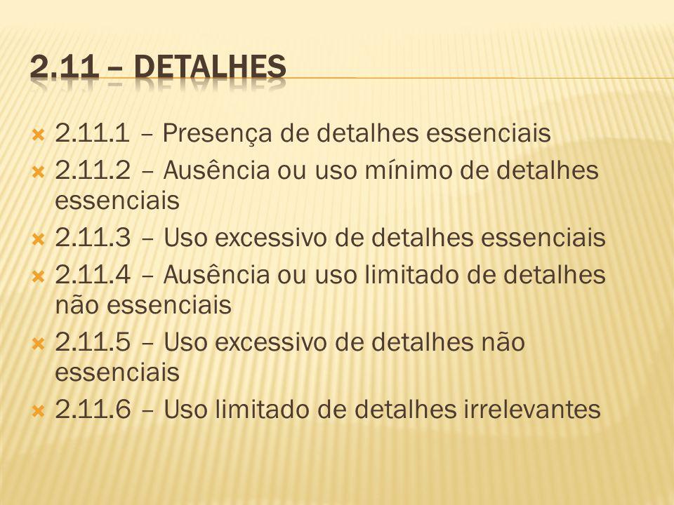 2.11 – Detalhes 2.11.1 – Presença de detalhes essenciais