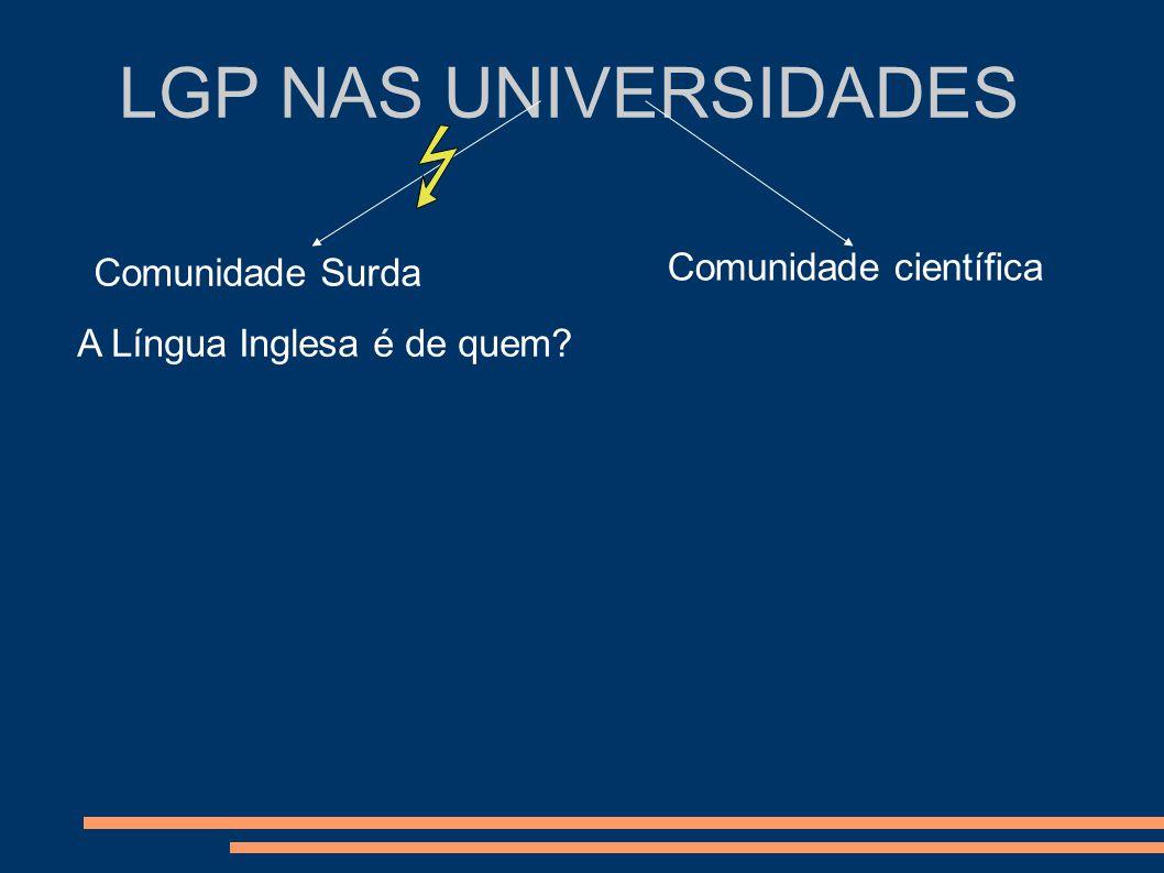 LGP NAS UNIVERSIDADES Comunidade científica Comunidade Surda