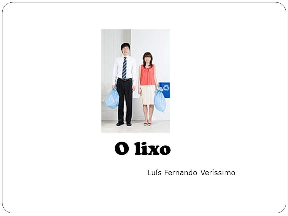 O lixo Luís Fernando Veríssimo