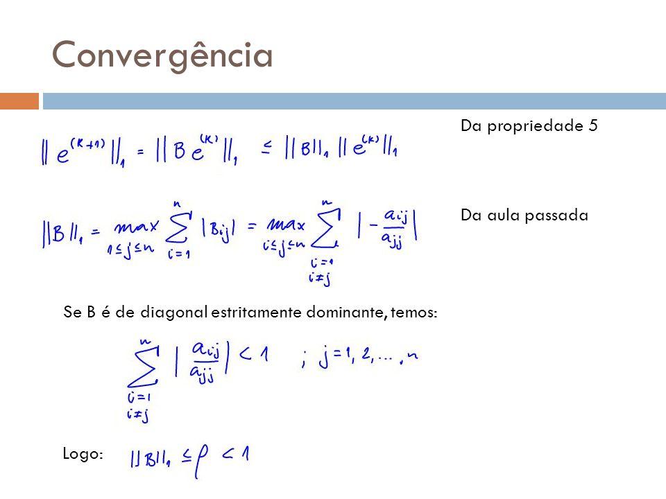 Convergência Da propriedade 5 Da aula passada