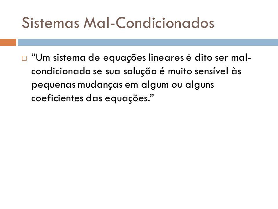 Sistemas Mal-Condicionados