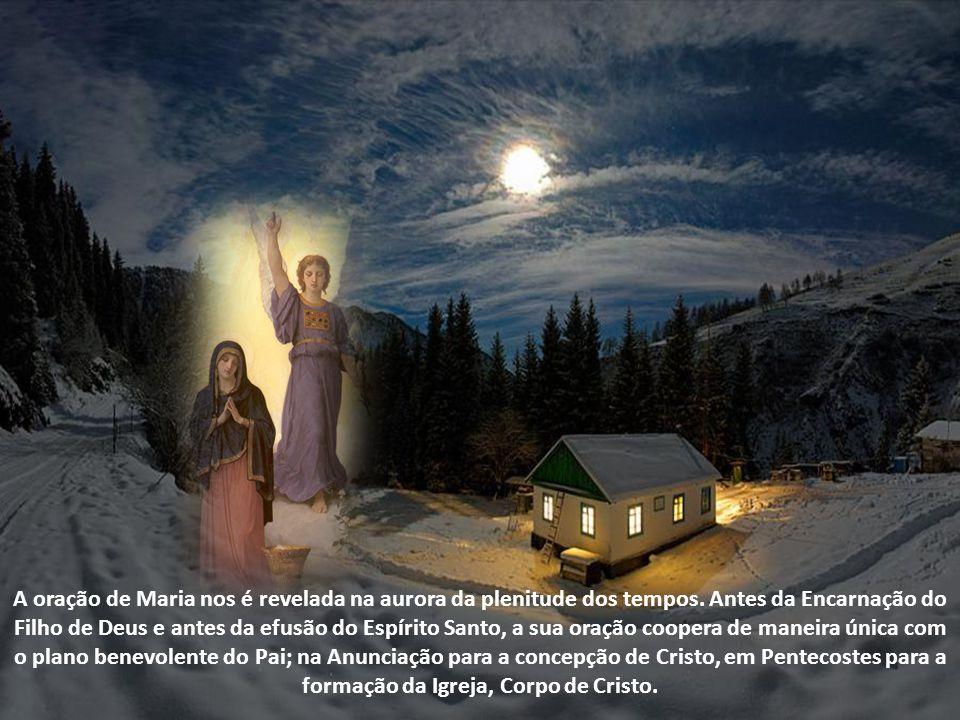 A oração de Maria nos é revelada na aurora da plenitude dos tempos