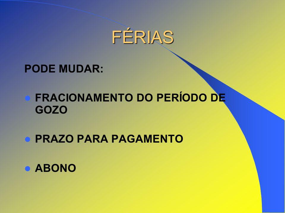 FÉRIAS PODE MUDAR: FRACIONAMENTO DO PERÍODO DE GOZO