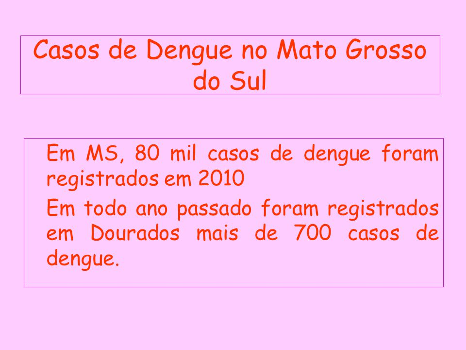 Casos de Dengue no Mato Grosso do Sul