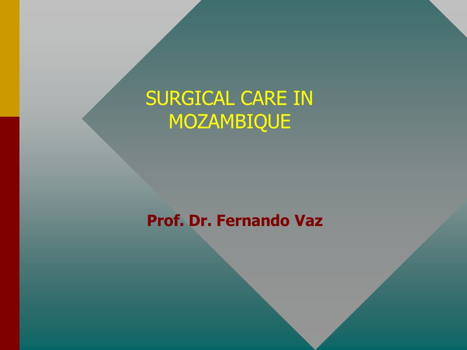 SURGICAL CARE IN MOZAMBIQUE