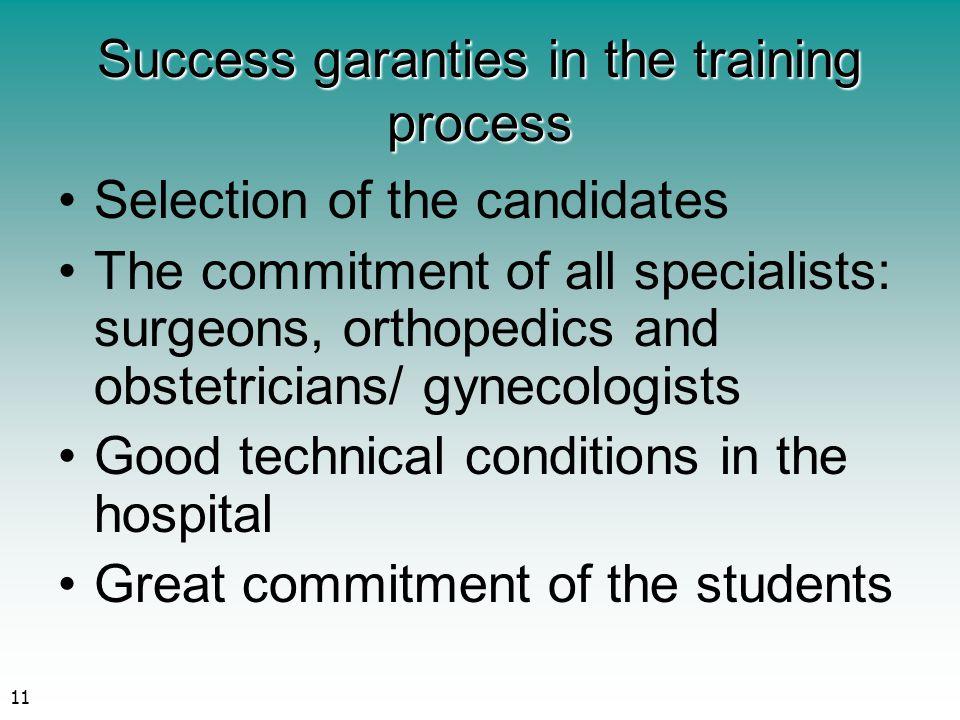 Success garanties in the training process