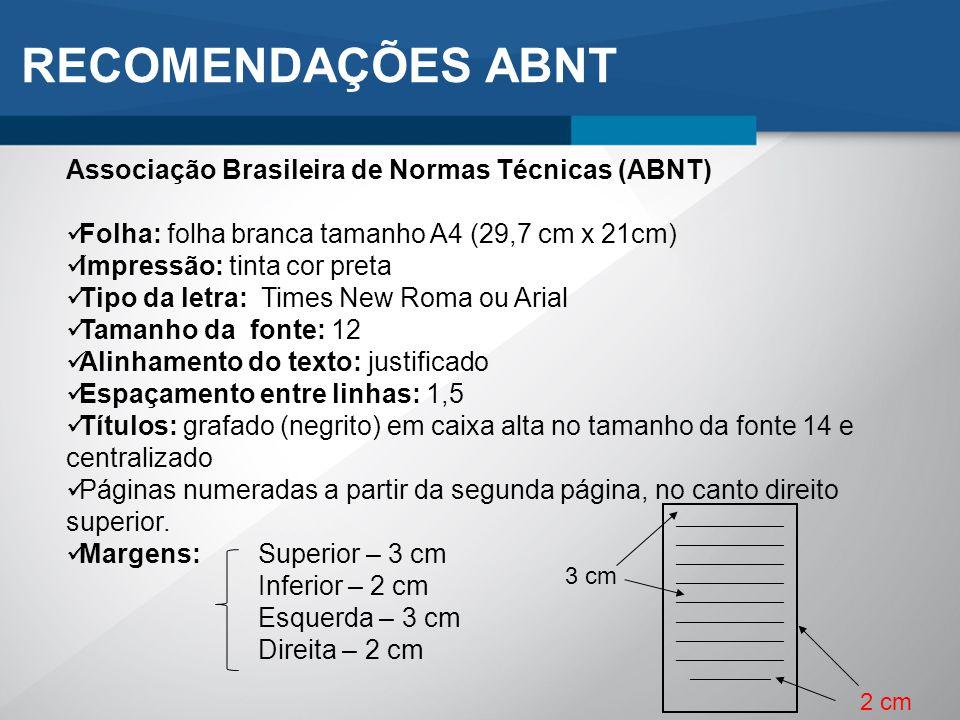 RECOMENDAÇÕES ABNT Associação Brasileira de Normas Técnicas (ABNT)