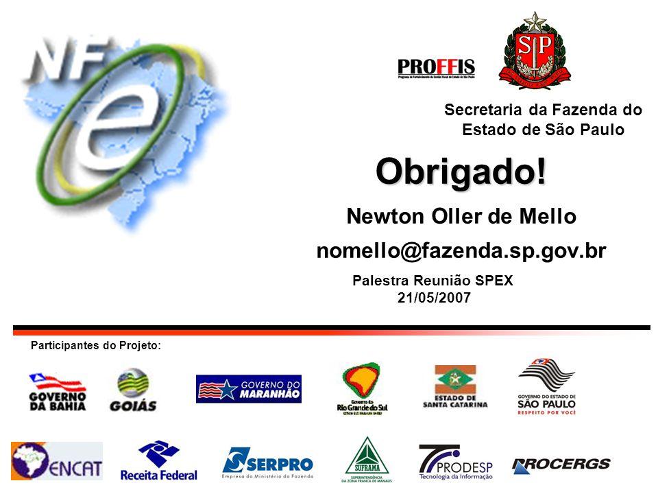 Obrigado! Newton Oller de Mello nomello@fazenda.sp.gov.br