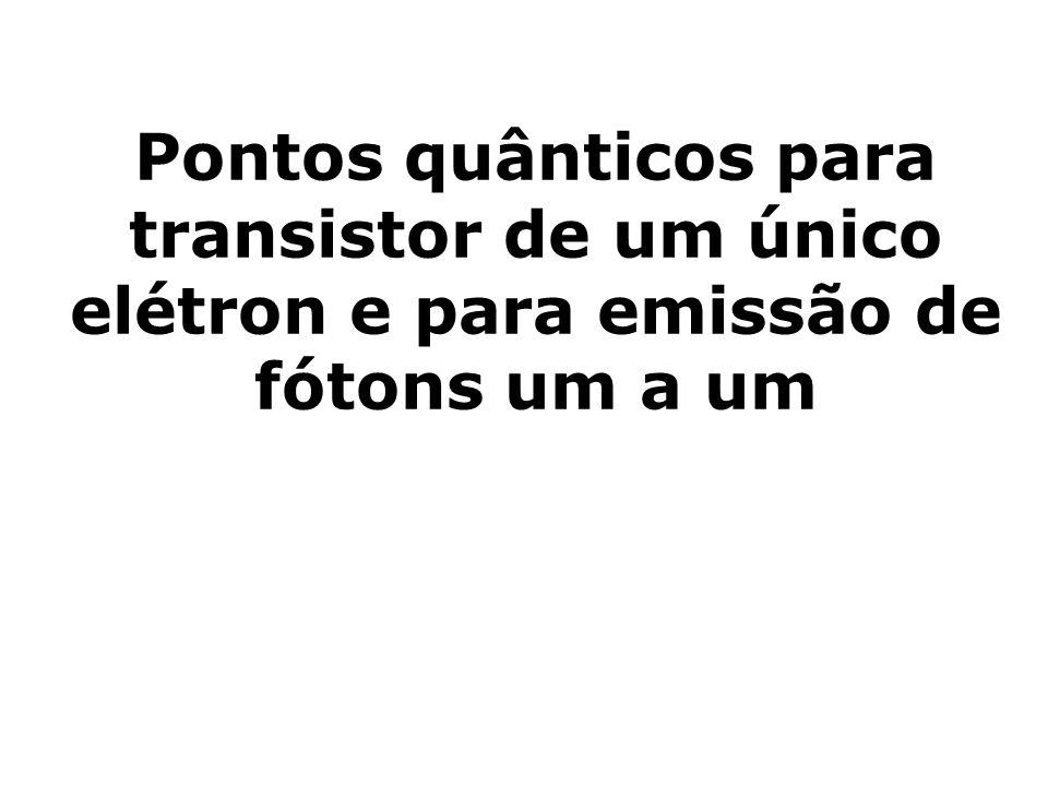 Pontos quânticos para transistor de um único elétron e para emissão de fótons um a um