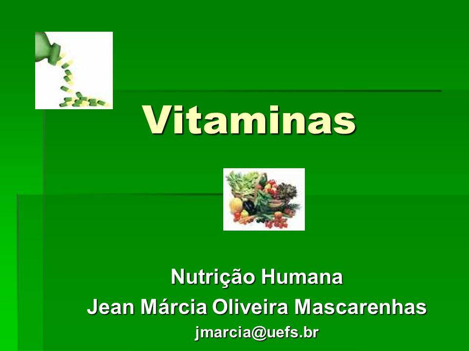 Nutrição Humana Jean Márcia Oliveira Mascarenhas jmarcia@uefs.br