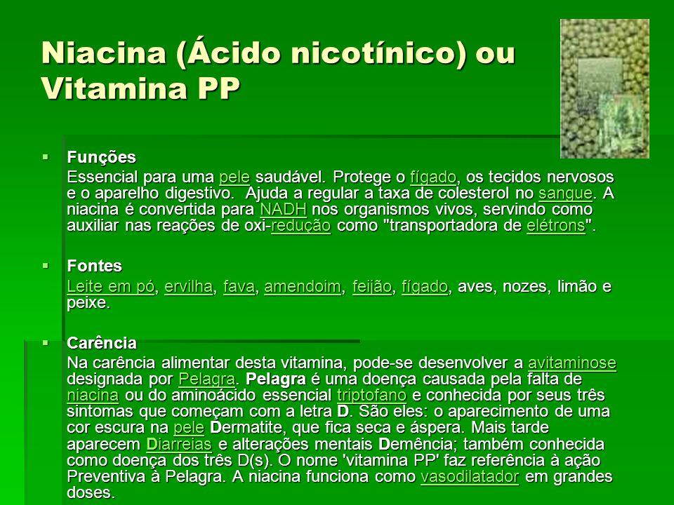 Niacina (Ácido nicotínico) ou Vitamina PP