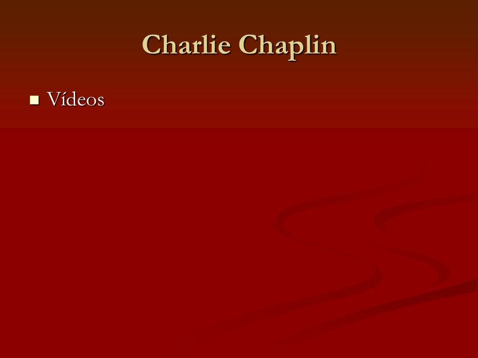 Charlie Chaplin Vídeos
