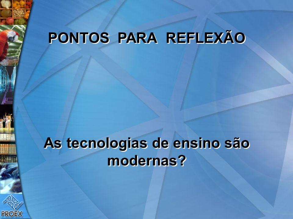 As tecnologias de ensino são modernas