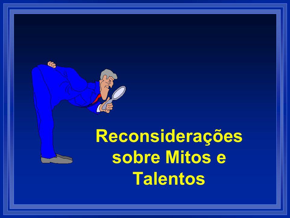 Reconsiderações sobre Mitos e Talentos