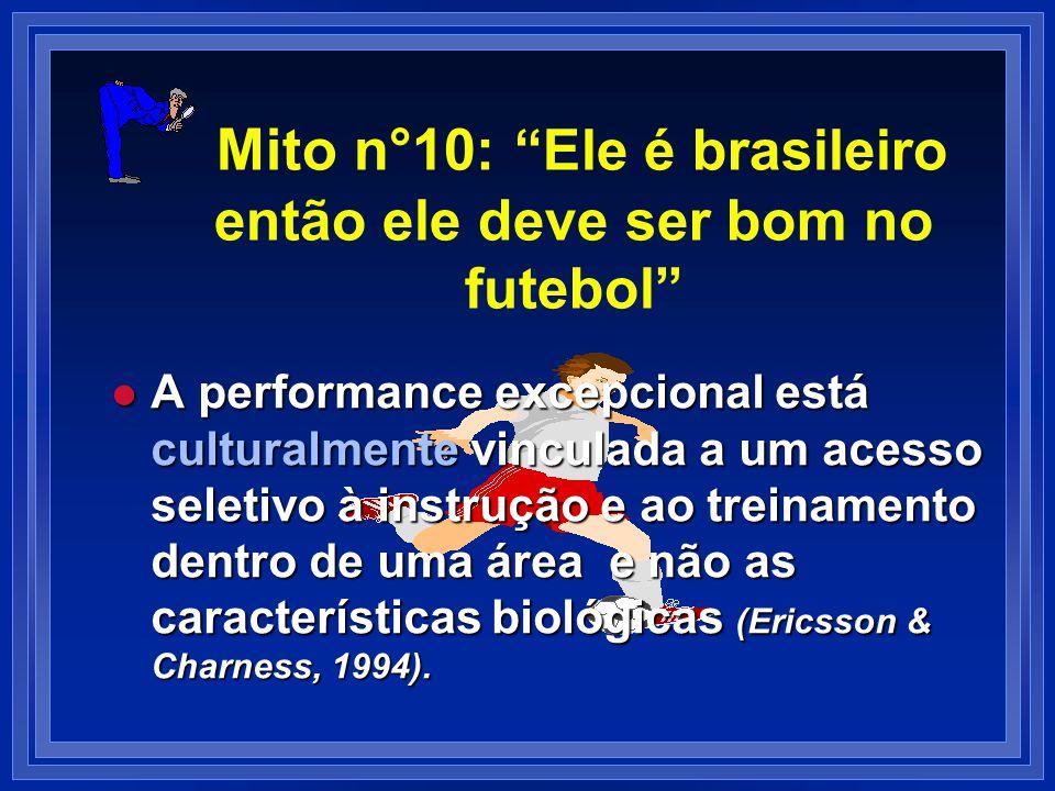 Mito n°10: Ele é brasileiro então ele deve ser bom no futebol