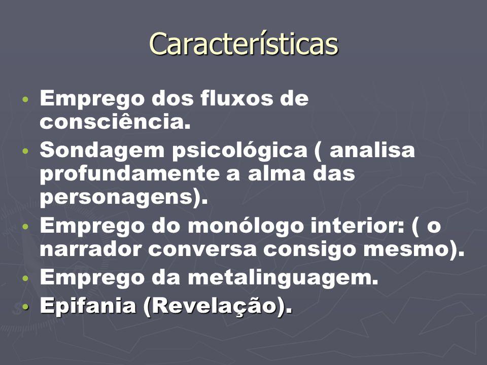 Características Emprego dos fluxos de consciência.