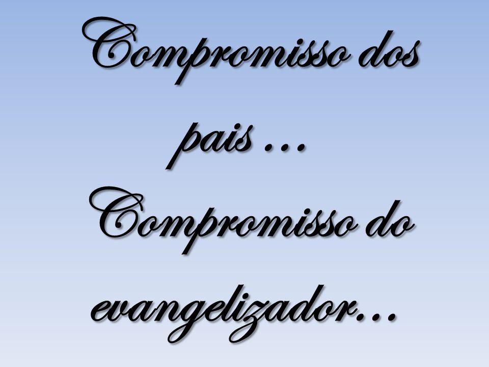 Compromisso do evangelizador...