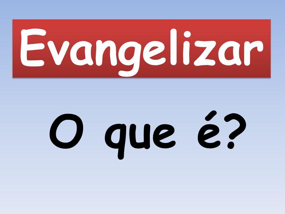 Evangelizar O que é