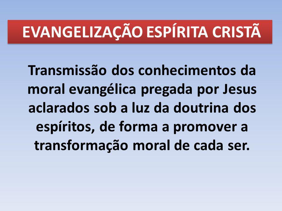 EVANGELIZAÇÃO ESPÍRITA CRISTÃ