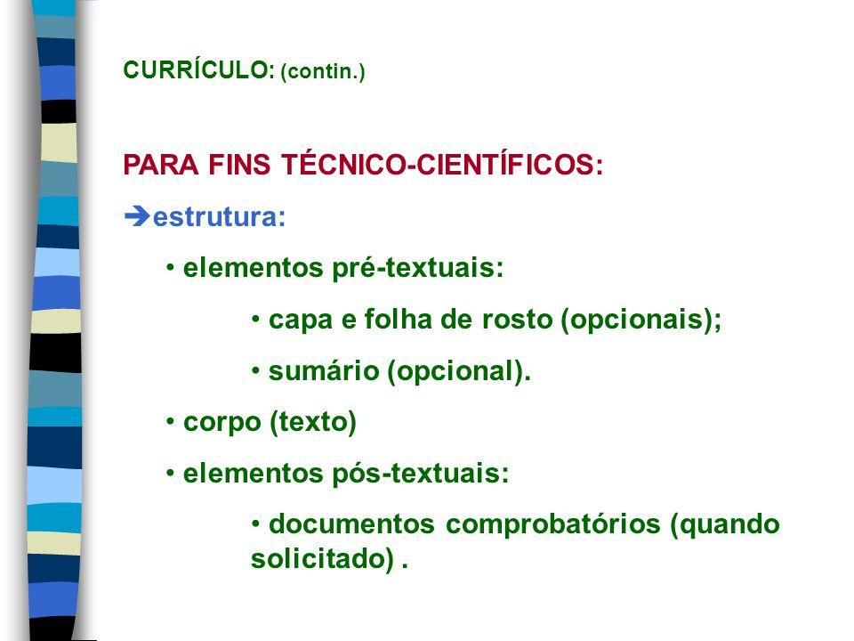 CURRÍCULO: (contin.) PARA FINS TÉCNICO-CIENTÍFICOS: estrutura: