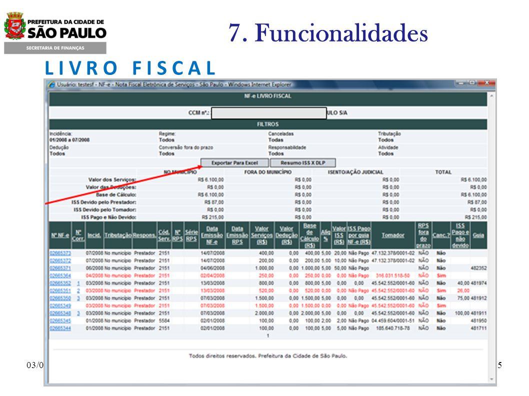 7. Funcionalidades L I V R O F I S C A L 03/06/2009