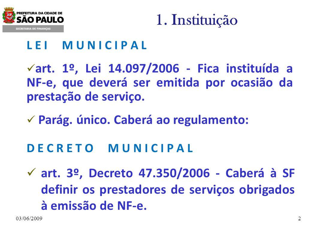 1. Instituição L E I M U N I C I P A L.