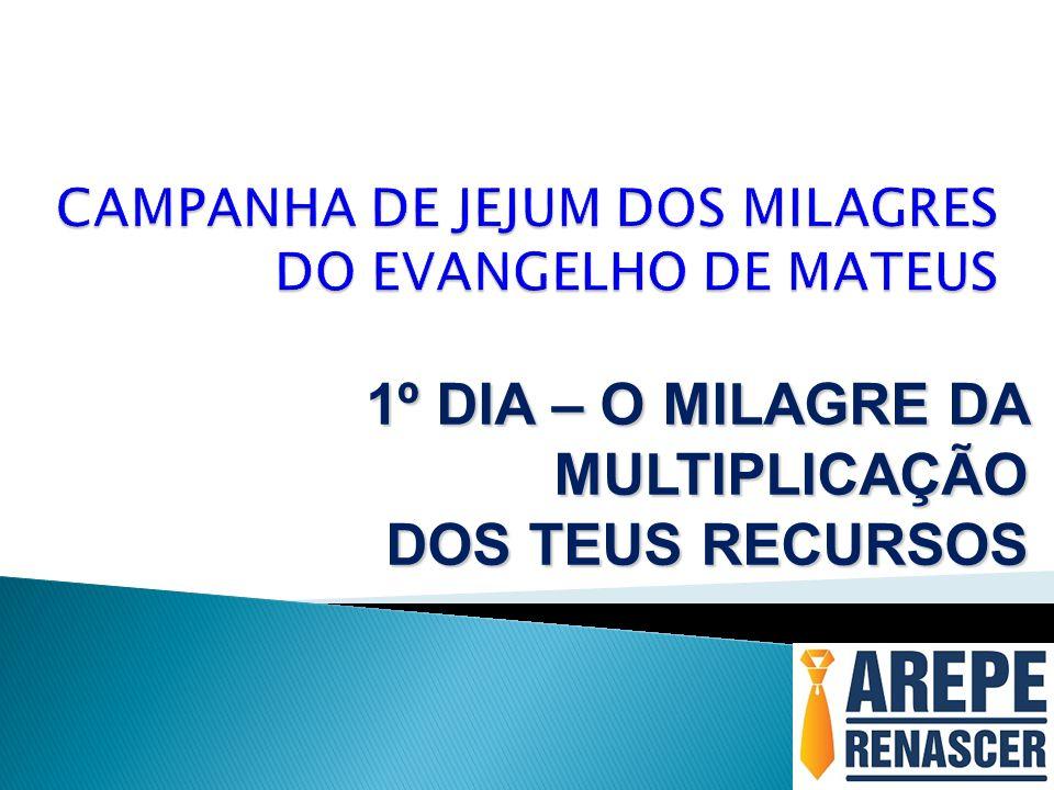 CAMPANHA DE JEJUM DOS MILAGRES DO EVANGELHO DE MATEUS