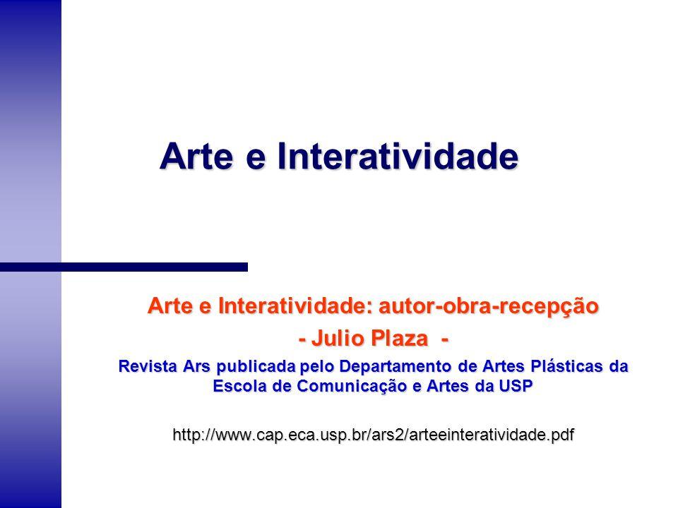 Arte e Interatividade: autor-obra-recepção