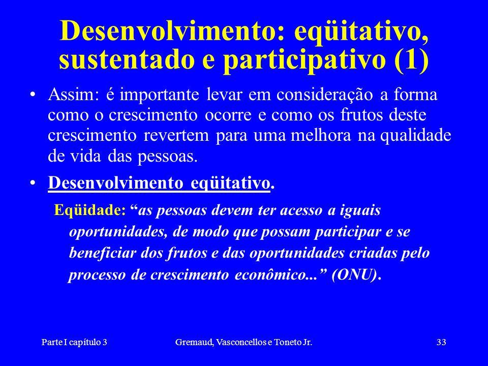 Desenvolvimento: eqüitativo, sustentado e participativo (1)