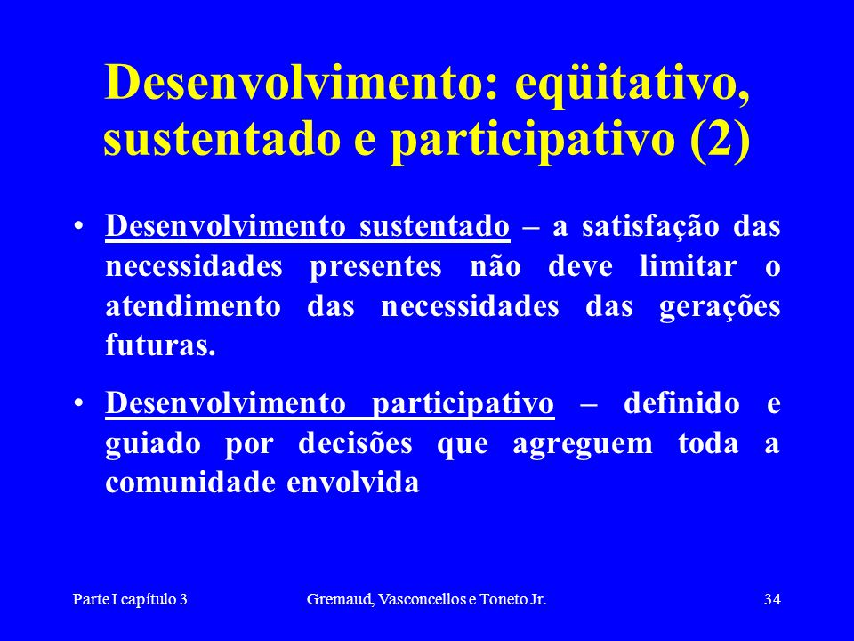 Desenvolvimento: eqüitativo, sustentado e participativo (2)