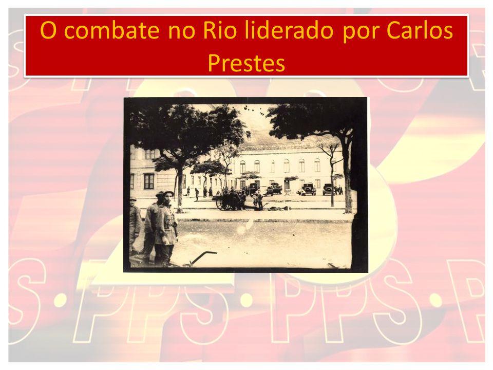 O combate no Rio liderado por Carlos Prestes