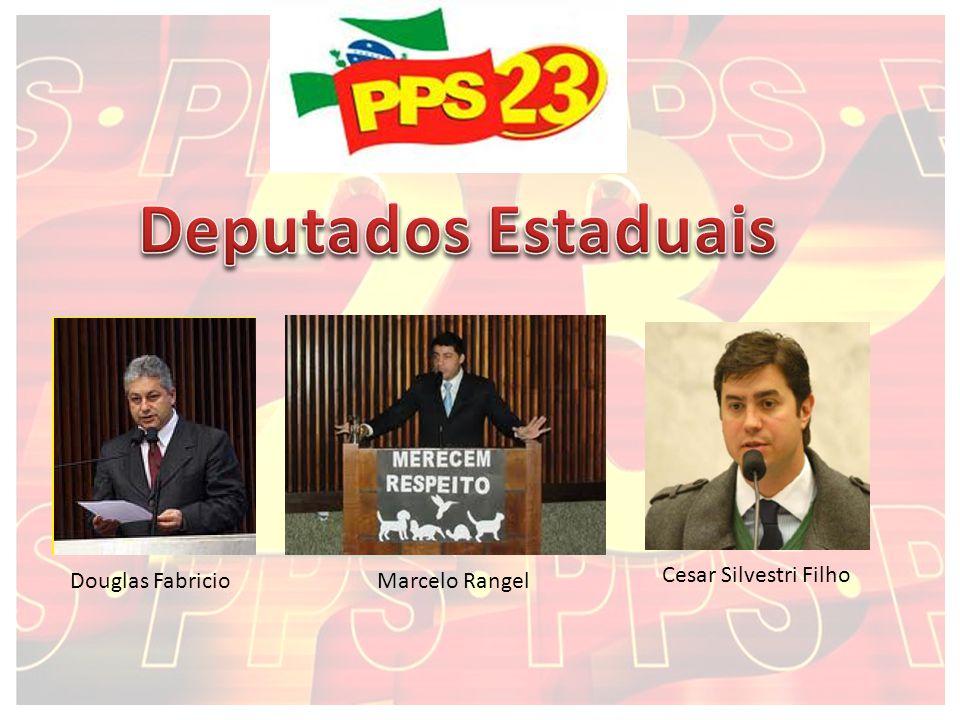 Deputados Estaduais Cesar Silvestri Filho Douglas Fabricio
