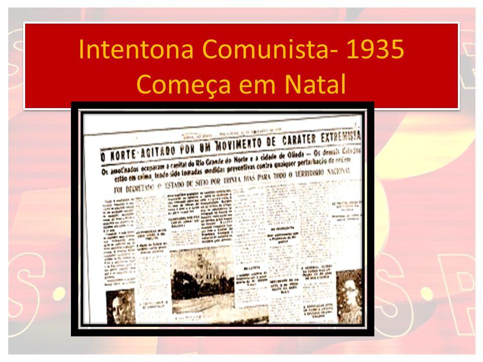 Intentona Comunista- 1935 Começa em Natal