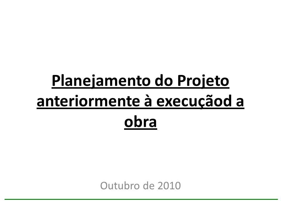 Planejamento do Projeto anteriormente à execuçãod a obra