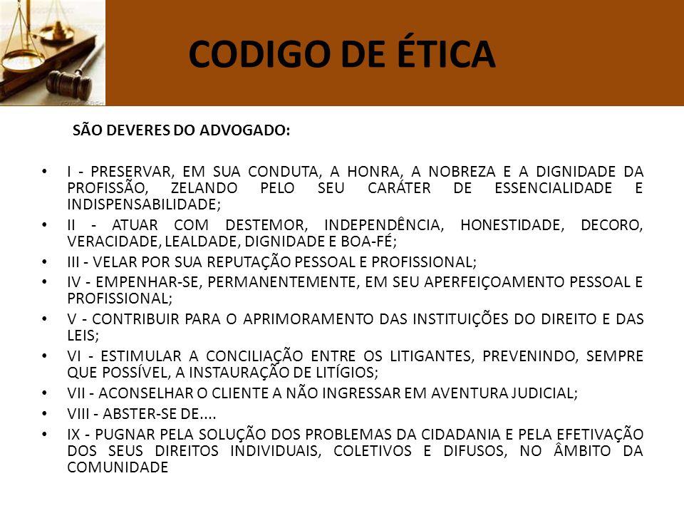 CODIGO DE ÉTICA SÃO DEVERES DO ADVOGADO:
