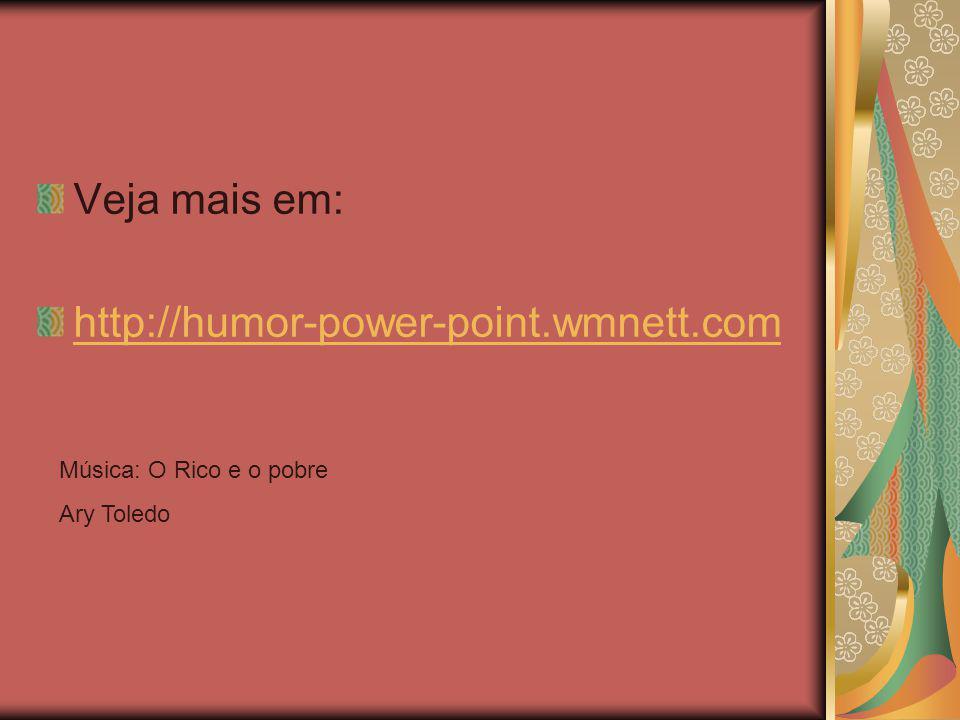 Veja mais em: http://humor-power-point.wmnett.com