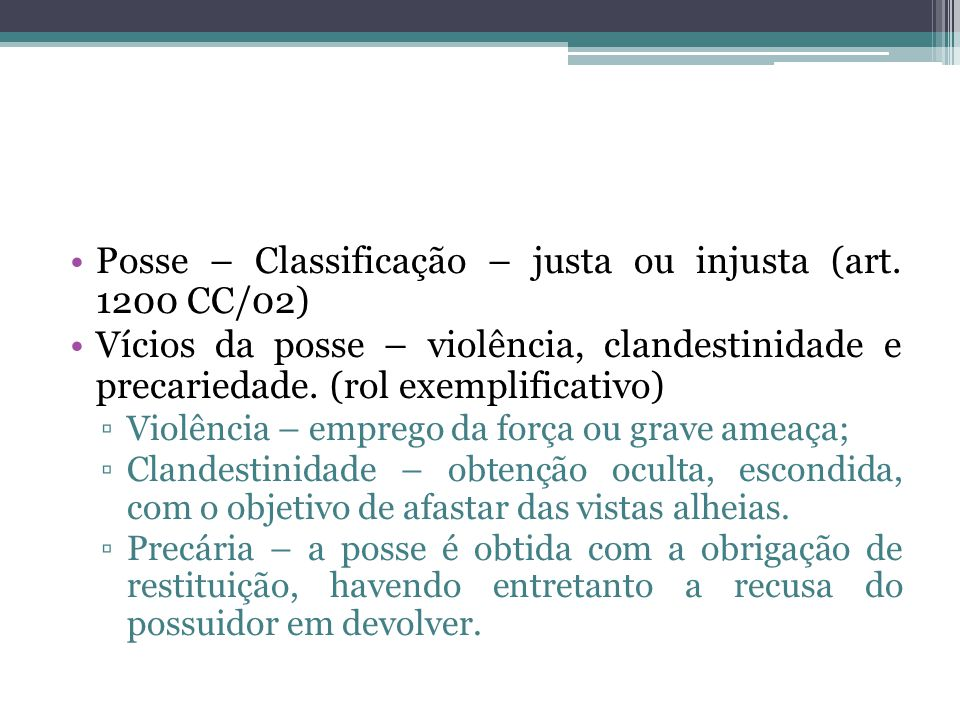 Posse – Classificação – justa ou injusta (art. 1200 CC/02)