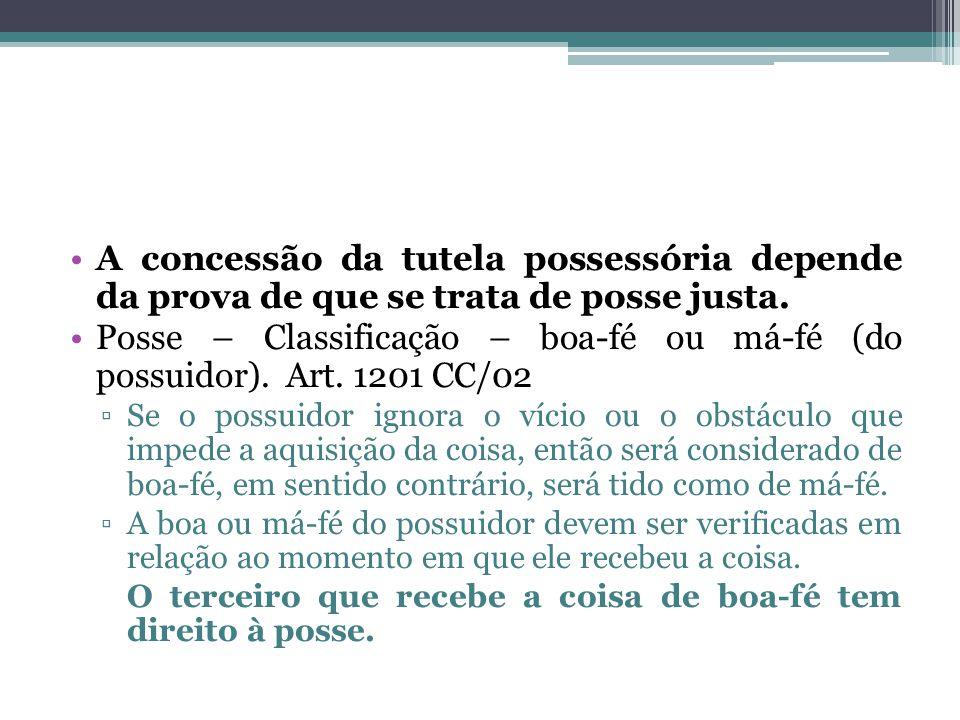 A concessão da tutela possessória depende da prova de que se trata de posse justa.