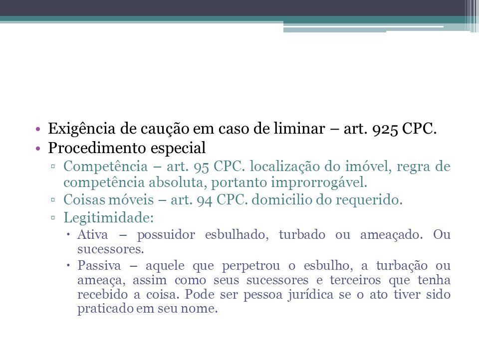Exigência de caução em caso de liminar – art. 925 CPC.