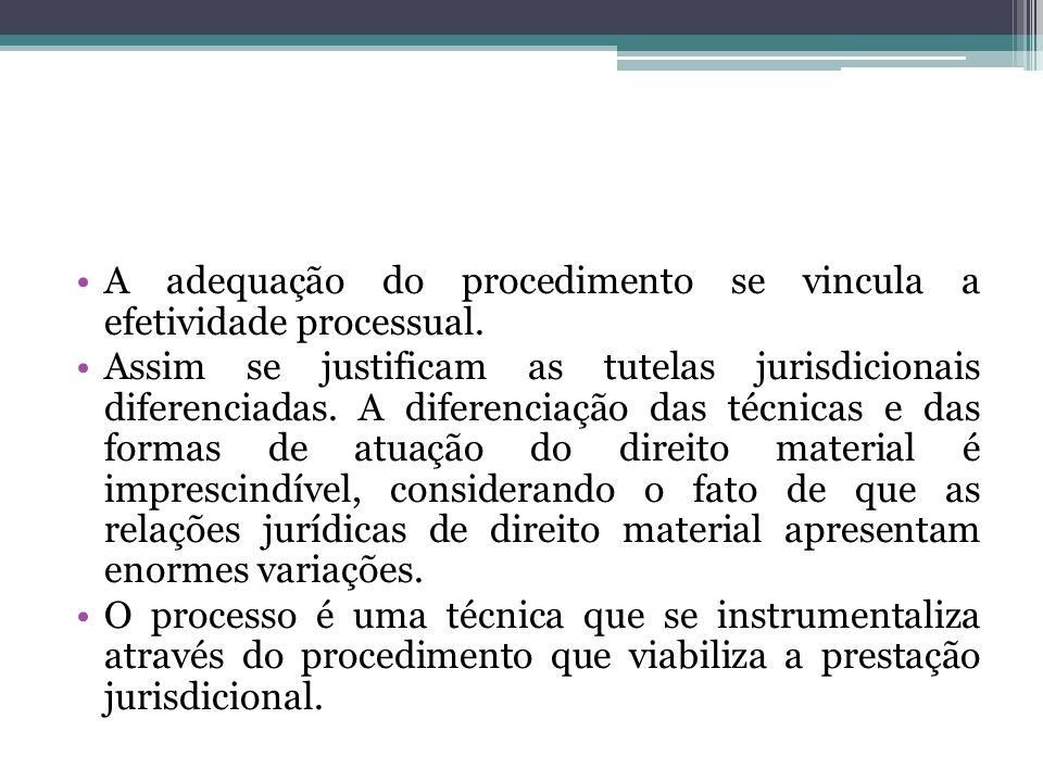 A adequação do procedimento se vincula a efetividade processual.