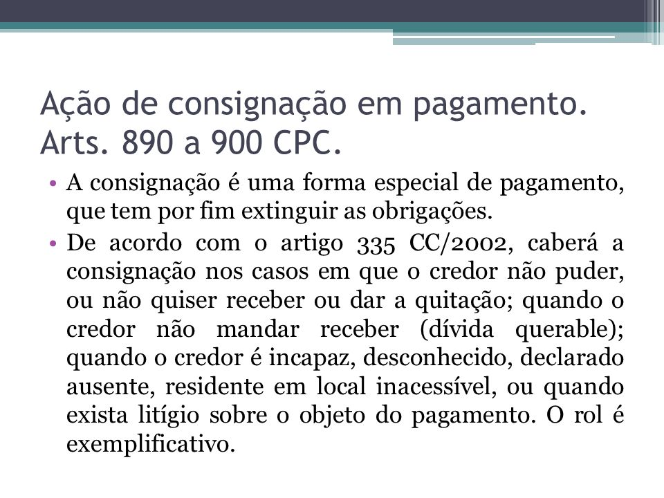 Ação de consignação em pagamento. Arts. 890 a 900 CPC.