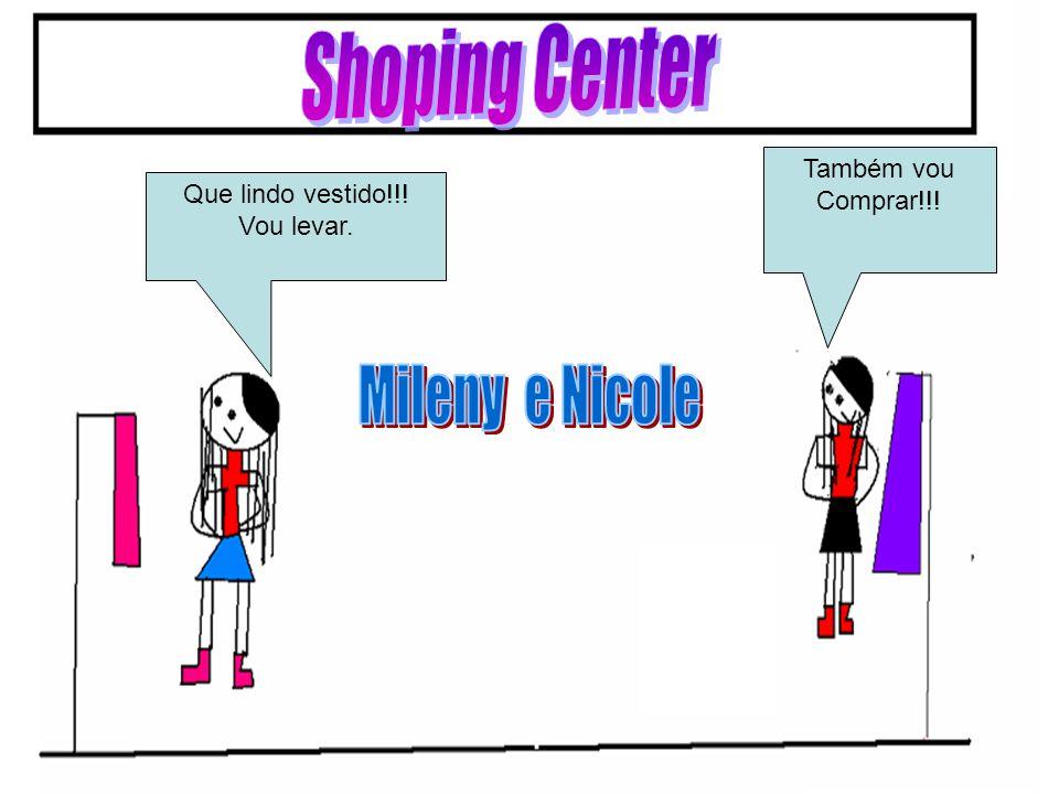 Shoping Center Mileny e Nicole Também vou Comprar!!!