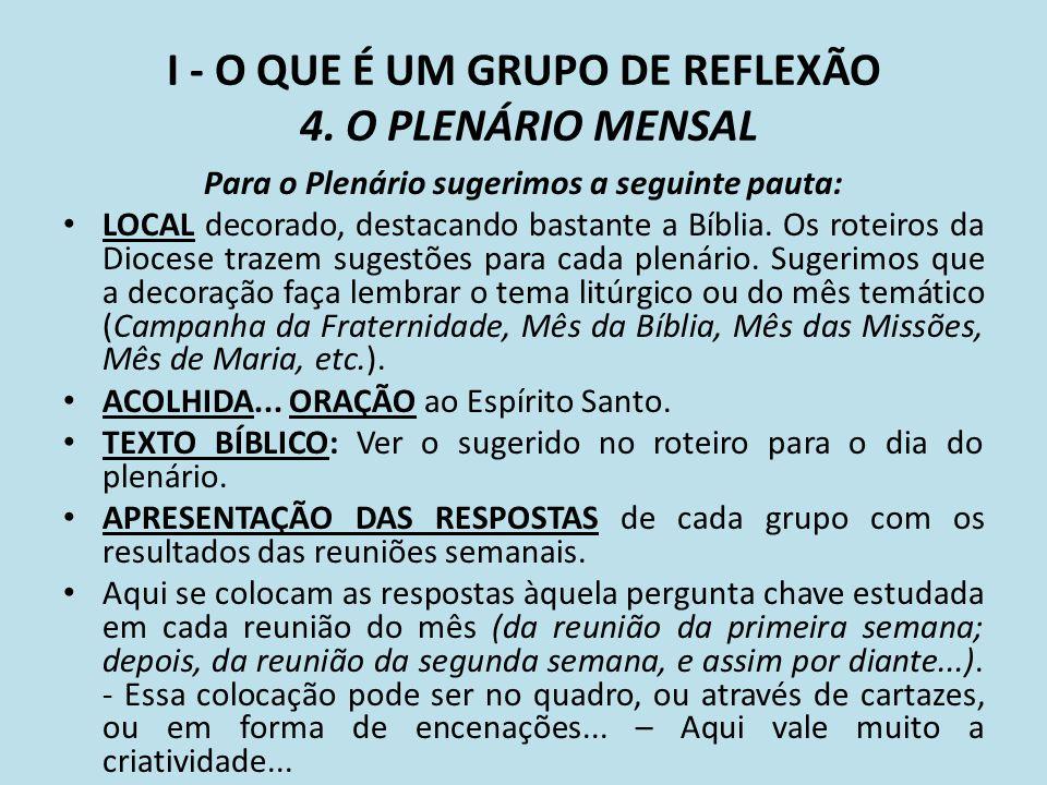 I - O QUE É UM GRUPO DE REFLEXÃO 4. O PLENÁRIO MENSAL