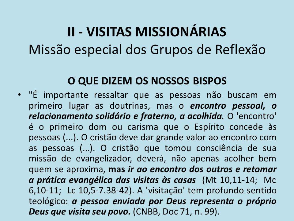 II - VISITAS MISSIONÁRIAS Missão especial dos Grupos de Reflexão