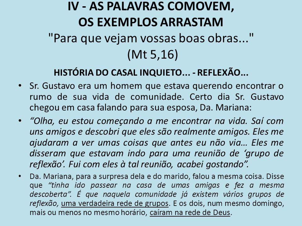 HISTÓRIA DO CASAL INQUIETO... - REFLEXÃO...