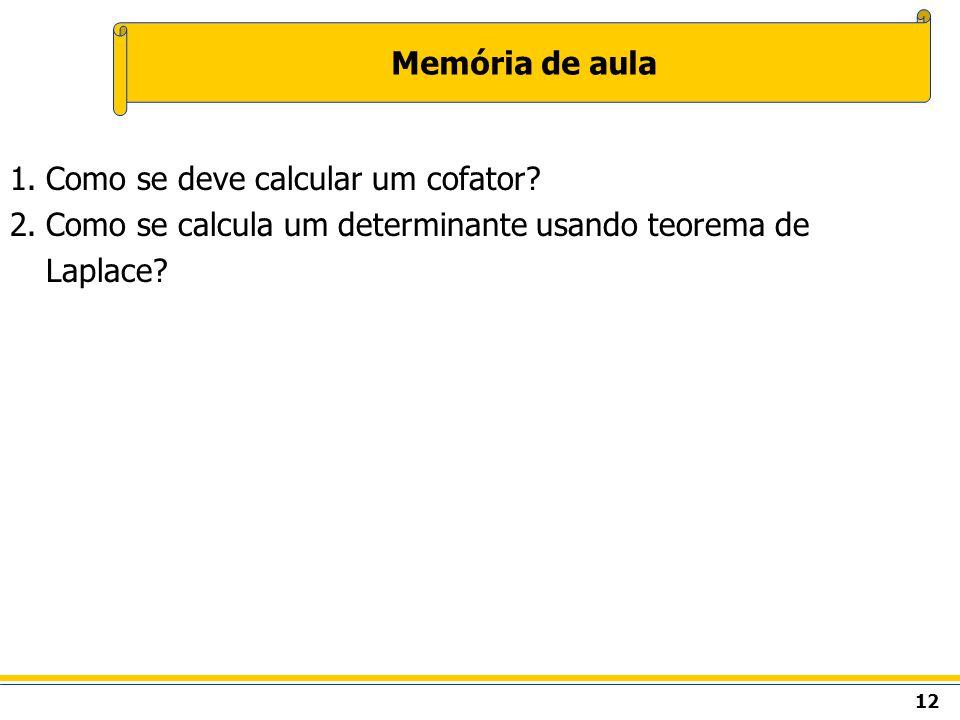 Memória de aula Como se deve calcular um cofator.