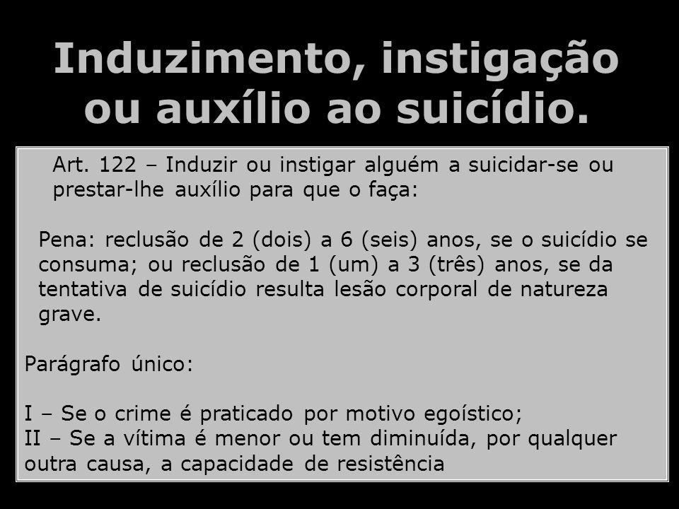 Induzimento, instigação ou auxílio ao suicídio.