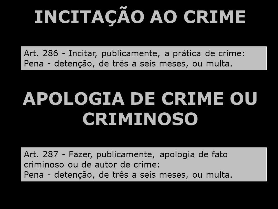 APOLOGIA DE CRIME OU CRIMINOSO
