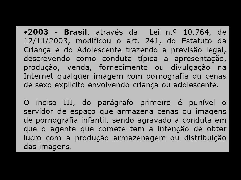2003 - Brasil, através da Lei n. º 10