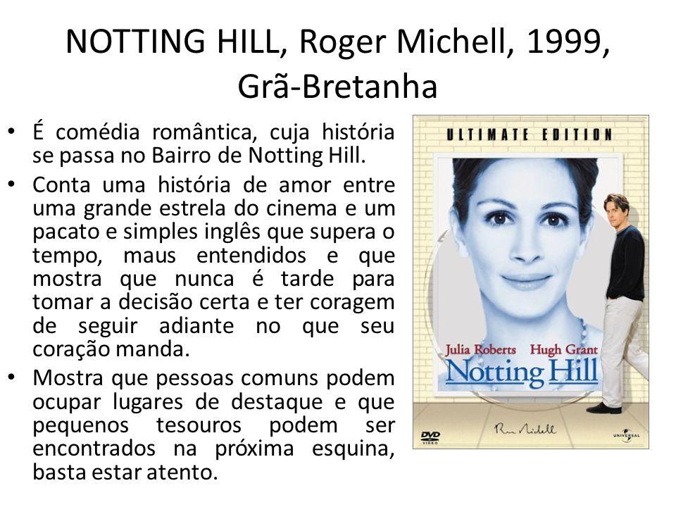 NOTTING HILL, Roger Michell, 1999, Grã-Bretanha